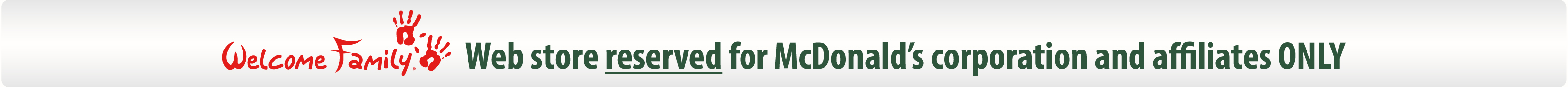 Web Store reserved for McDonald's corporation and affiliates ONLY